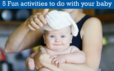 Five Fun Activities to do with your Baby