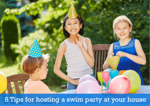 8 Tips for hosting a swim party at your house