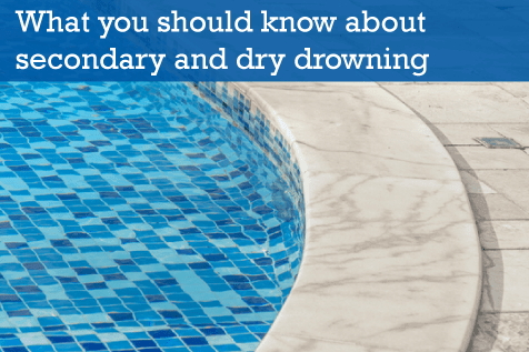 Secondary and dry drowning: what you should know