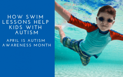 April is Autism Awareness Month: How Swim Lessons Help Kids with Autism